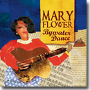 Mary Flower – Bywater Dance