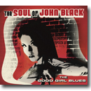 The Soul of John Black – The Good Girl Blues