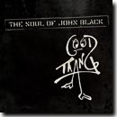 The Soul of John Black – Good Thang