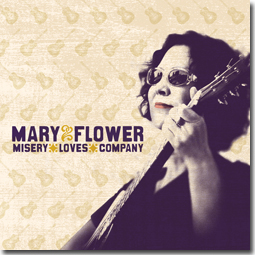 Mary Flower - Misery Loves Company